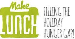 Make Lunch: filling the holiday hunger gap